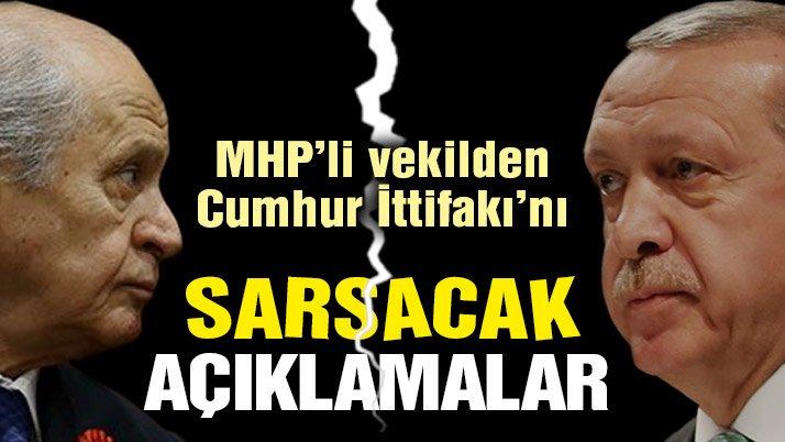 MHP'li vekilden 'Cumhur İttifakı'nı sarsacak açıklamalar