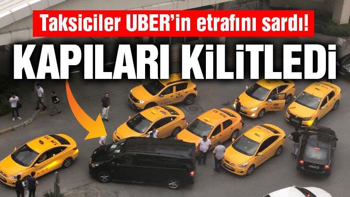 Taksiciler UBER'in etrafını sardı ve tehditler savurdu