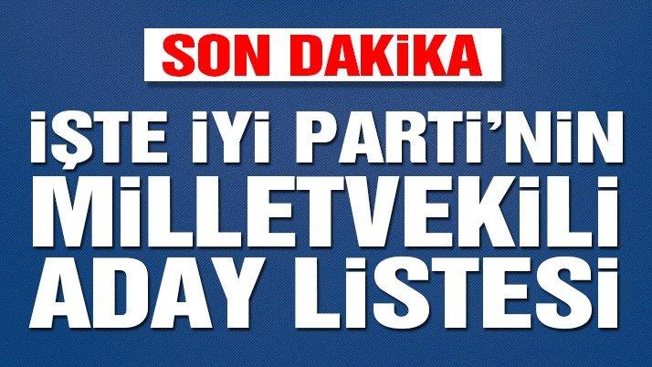 Son dakika… İYİ Parti milletvekili adayları belli oldu! İşte 24 Haziran için milletvekili aday listesi…