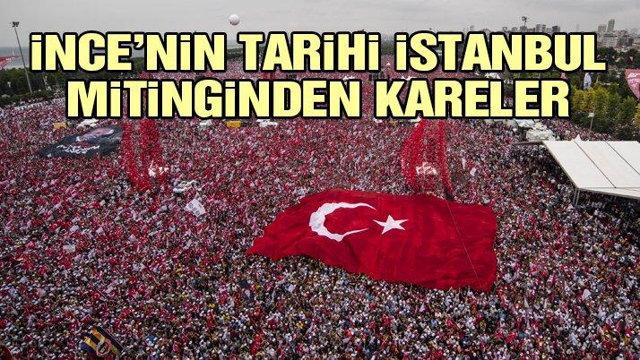 Muharrem İnce'nin tarihi İstanbul mitinginden kareler…