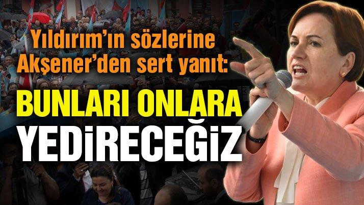 Meral Akşener Erzurum'dan Yıldırım'a cevap verdi
