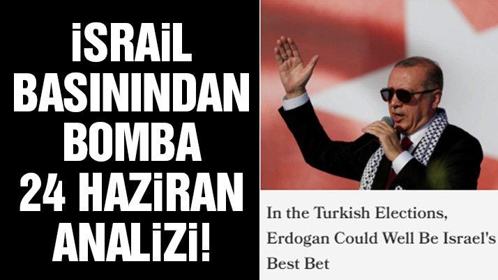 İsrail basını: Erdoğan İsrail için en iyi ihtimal