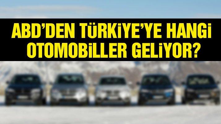 Türkiye'ye ABD'den hangi otomobiller geliyor?