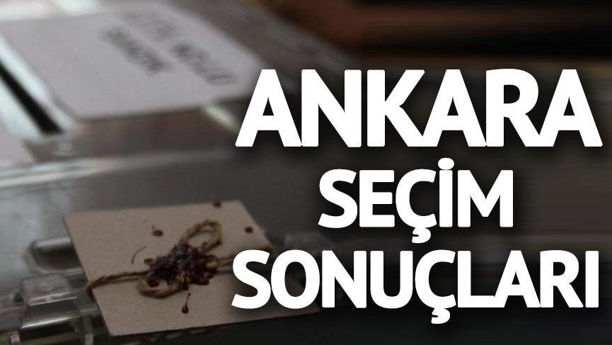 Ankara seçim sonuçları açıklandı! İşte 24 Haziran 2018 seçiminde Ankara'da oy oranları