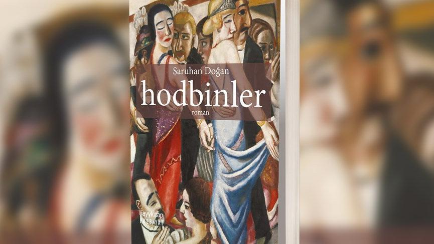 Türk romanında iddialı bir sayfa! hodbinler