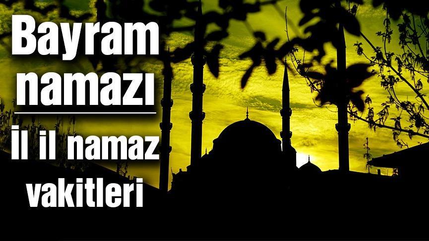 Trabzon bayram namazı saat kaçta? İl il bayram namazı saatleri (Ramazan Bayramı saatleri 2018)