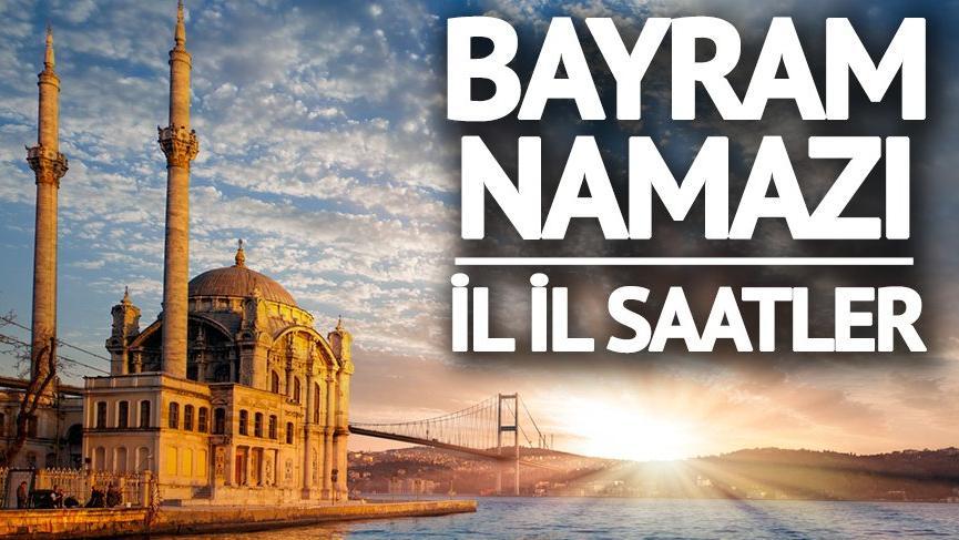 İstanbul bayram namazı saati: İşte tüm şehirler için Diyanet'ten bayram namazı vakitleri…