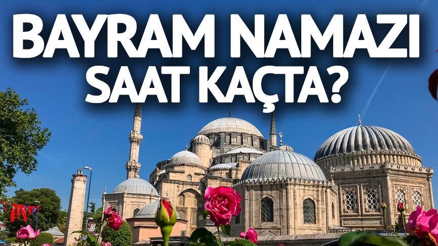 Kırşehir'de Bayram namazı saat kaçta? Bayram Namazı kaç rekattır? İl il Ramazan Bayramı namaz saati 2018