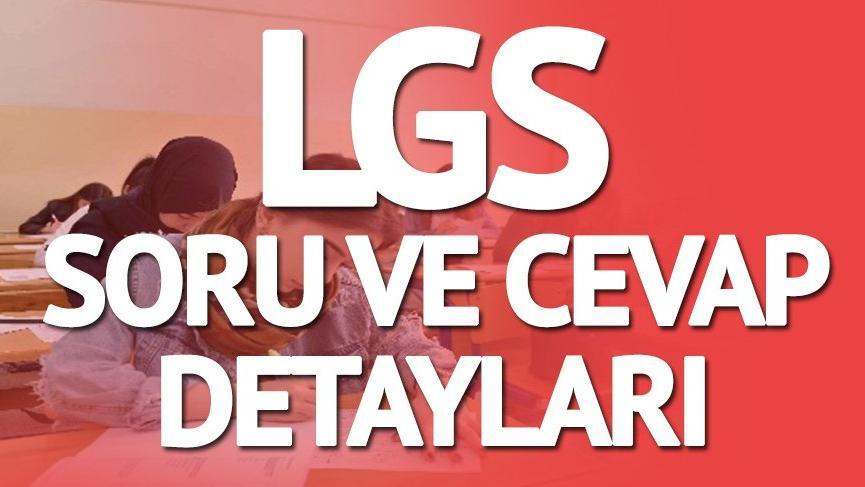 LGS soru ve cevapları heyecanı! LGS'ye giren adaylar merakla LGS soru ve cevaplarını bekliyor…