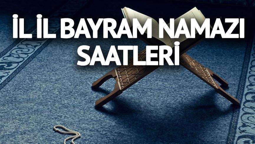 2018 il il bayram namazı vakitleri: Malatya'da bayram namazı saat kaçta?