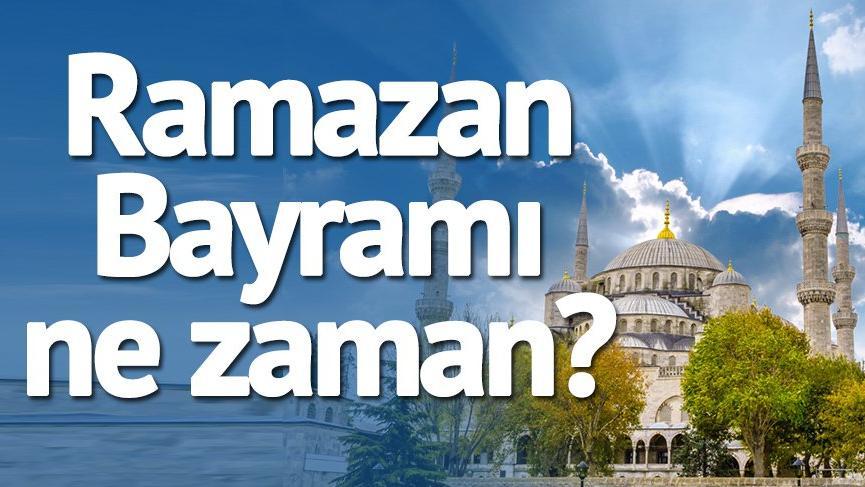 Ramazan Bayramı ne zaman? Adım adım yaklaşan Ramazan Bayramı kaç gün tatil olacak?