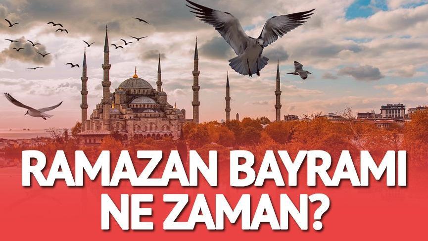 Ramazan Bayramı ne zaman başlayacak? İşte kısa süre kala Ramazan Bayramı kaç gün ve ne zaman soruları…