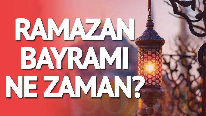 Ramazan Bayramı ne zaman? İslam alemi Ramazan Bayramı'na ne zaman kavuşacak? İşte tam tarih…