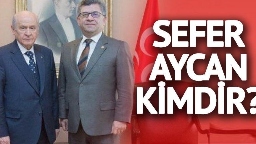 Sefer Aycan kimdir? MHP Genel Başkan Yardımcısı Sefer Aycan görevden alındı…