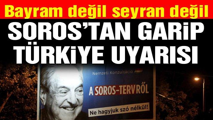 Soros'tan Türkiye analizi: Erdoğan'ın etkisi her ülkede hissediliyor