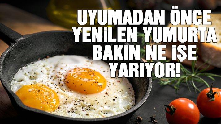 Uyumadan önce yenilen yumurta bakın ne işe yarıyor!