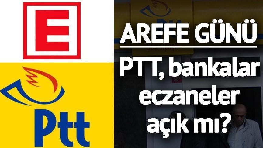 Arefe günü bankalar, eczaneler, PTT açık mı? 20 Ağustos Pazartesi bankalar saat kaça kadar açık?
