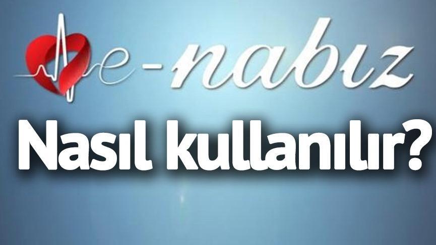 e Nabız nedir? e Nabız'a nasıl üye olunur ve kullanılır? Sağlık için faydalı hizmet…
