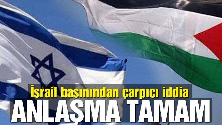 İsrail basınından çarpıcı iddia: Anlaşma tamam!