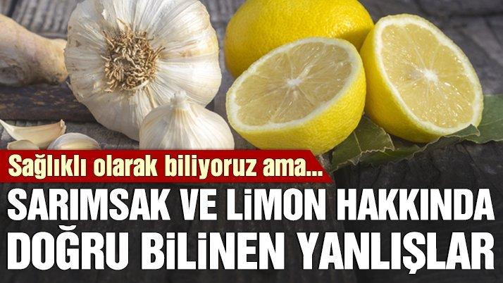 Sarımsak ve limon hakkında doğru bilinen yanlışlar