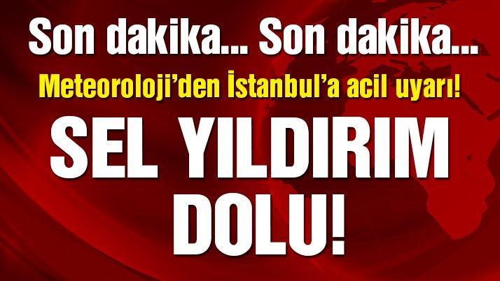 Son dakika uyarısı! İstanbul dikkat, sel yıldırım, dolu… Meteoroloji o bölgeleri uyardı!