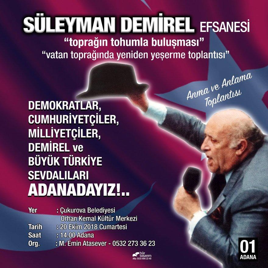 20 EKİM'DE ADANA'DA TOPLANTI YAPILACAK DP Seyhan İlçe eski Başkanı Emin Atasayan'ın organize ettiği toplantı 20 Ekim'de Adana'da yapılacak. Merkez sağın ağır topları 'Demirel ruhu'yla toplanacak.