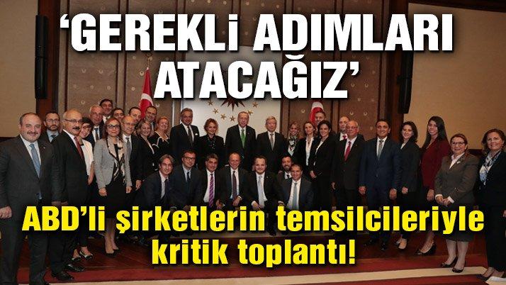 Son Dakika… Cumhurbaşkanı Erdoğan, ABD'li şirketlerin Türkiye temsilcileriyle bir araya geldi