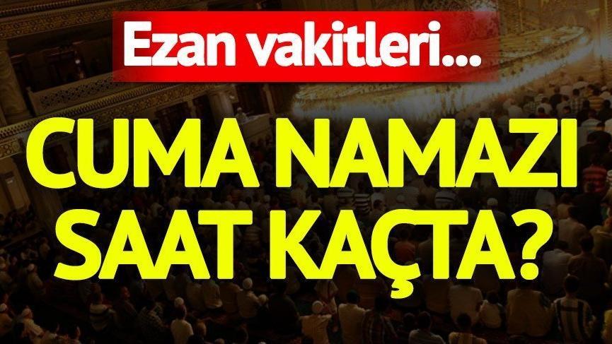 Ankara, İstanbul, İzmir ve tüm iller için cuma namaz saati: Cuma namazı saat kaçta kılınacak?