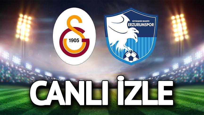 CANLI YAYIN: Galatasaray Erzurumspor maçı canlı izle! GS maçı izle…
