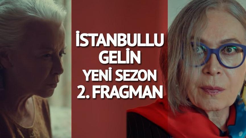 İstanbullu Gelin yeni sezon 2. fragmanı yayınlandı! Sürpriz isim göründü