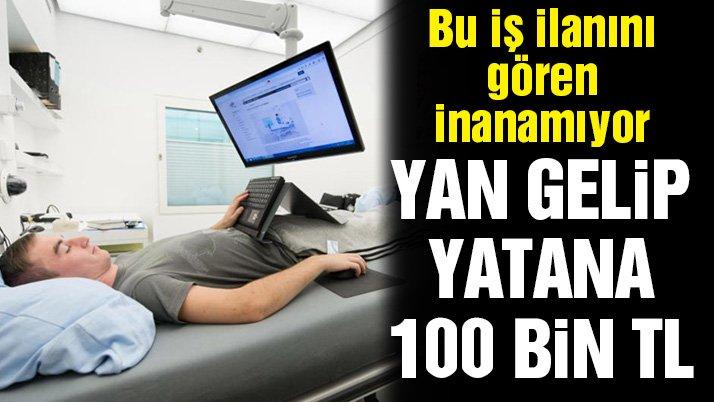 Bu iş ilanını gören inanamıyor… 70 gün yan gelip yatana 100 bin lira
