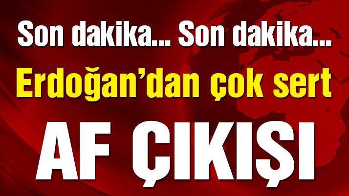 Son dakika… Erdoğan'dan açılışta çok sert af çıkışı