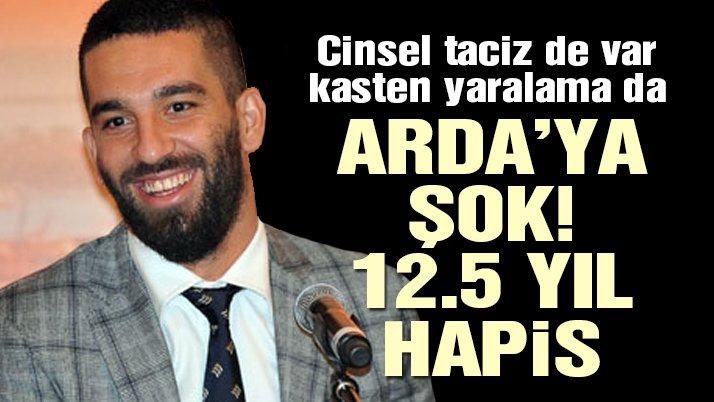 Son dakika… Arda Turan 12 buçuk yıl hapisle yargılanacak