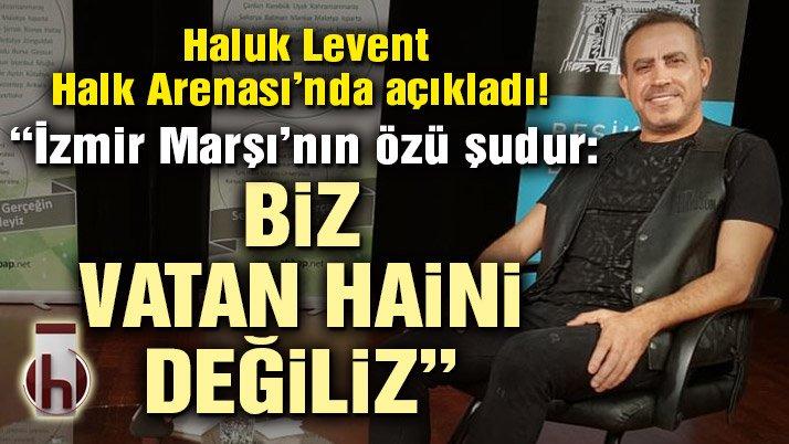 Haluk Levent yanıtladı: İzmir Marşı'na hazırlanırken neler yaşadı?