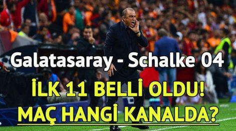 Galatasaray Schalke 04 maçı hangi kanalda? Galatasaray'da ilk 11 belli oldu!