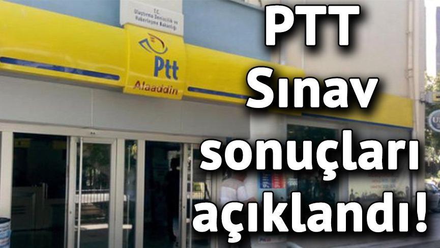 PTT sınav sonuçları belli oldu! PTT kesin sınav sonuçları sorgulama ekranı…