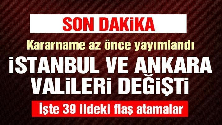 Son dakika: 39 ilin valisi değişti! Ankara ve İstanbul'a sürpriz isimler...