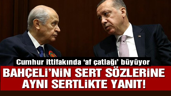 Cumhur İttifakı'nda 'af' krizi!