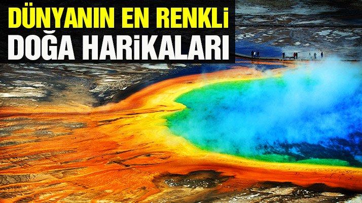 Dünyanın en renkli doğa harikaları