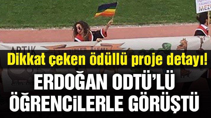 Erdoğan o pankartı açan ODTÜ'lü öğrencilerle görüştü