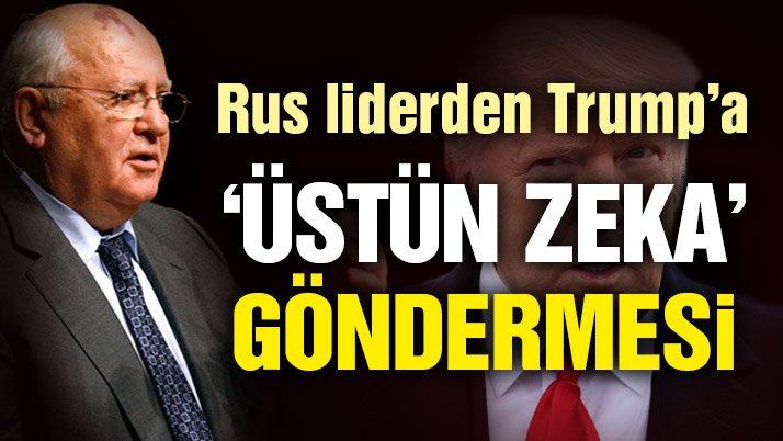 Gorbaçov'dan Trump'ın zekasına gönderme