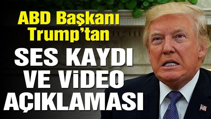 Son dakika haberi… Trump'tan ses kaydı ve video açıklaması
