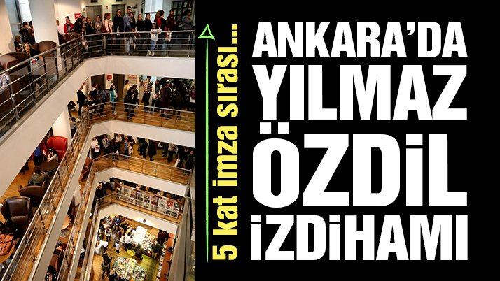 Ankara'da Yılmaz Özdil izdihamı