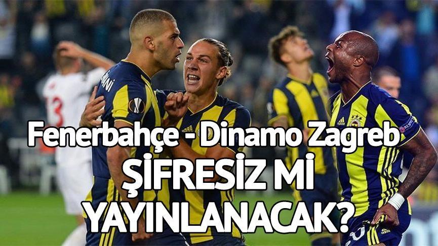 Fenerbahçe maçı şifresiz mi? Fenerbahçe Dinamo Zagreb maçı saat kaçta, hangi kanalda?