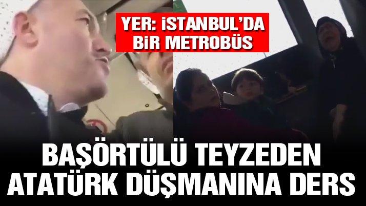 Başörtülü teyzeden Atatürk düşmanına ders