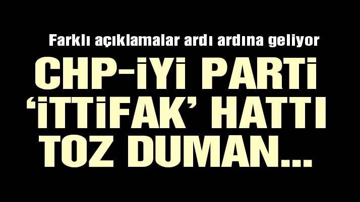 CHP-İYİ Parti hattında sıcak saatler! Son dakika haberleri art arda geliyor!