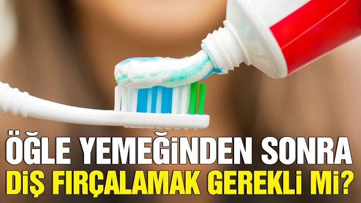 Öğle yemeğinden sonra diş fırçalamak gerekli mi?