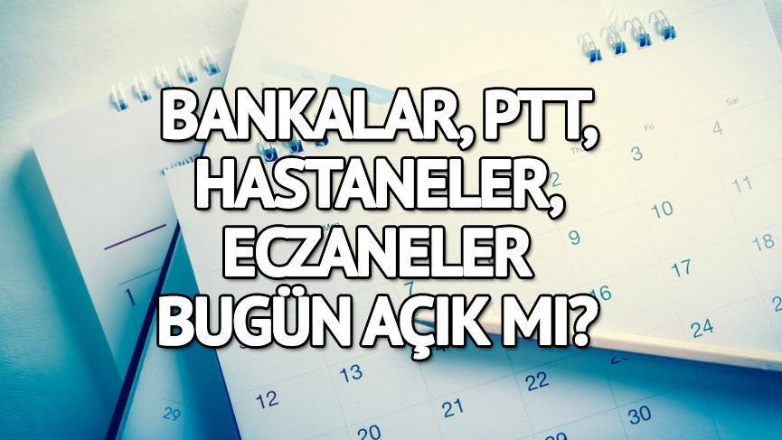 1 Ocak 2019: Bankalar, PTT, hastaneler, eczaneler ve kargolar açık mı?