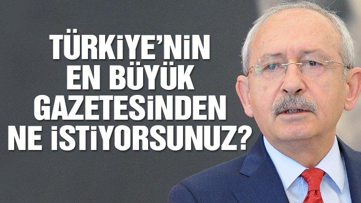 Kılıçdaroğlu: Türkiye'nin en büyük gazetesinden ne istiyorsunuz?