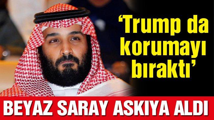 Beyaz Saray danışmanı askıya aldı... 'Trump da Selman'ı korumayı bıraktı'